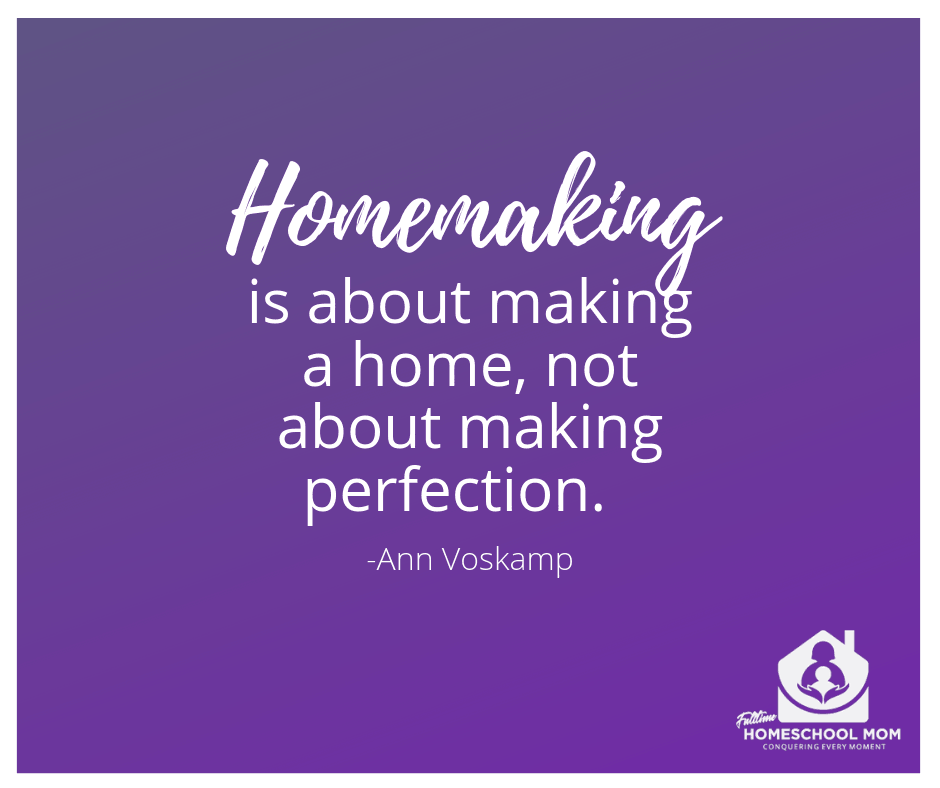 Purple image Homemaking is about making a home, not about making perfection