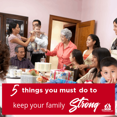5 things you must do to keep your family strong