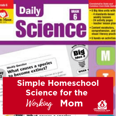 Homeschool Science Curriculum for Working Moms